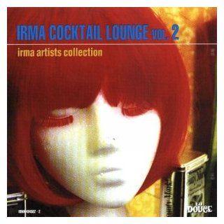 Vol. 2 Irma Cocktail Lounge Irma Cocktail Lounge Music