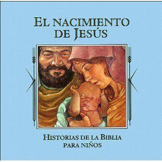 El nacimiento de Jesus (Historias de la Biblia para ninos) (Spanish