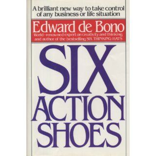 Six Action Shoes Edward De Bono 9780887305740 Books