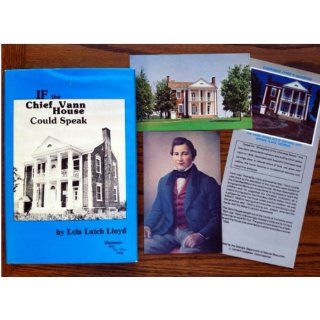 If the Chief Vann House could speak: A saga of the Cherokee Indians of