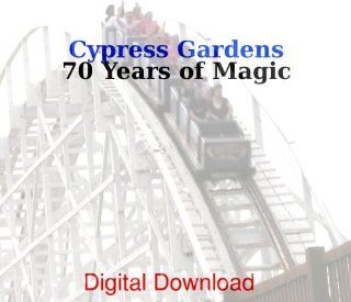 Cypress Gardens 70 Years of Magic   Volume 1 Gabriel C