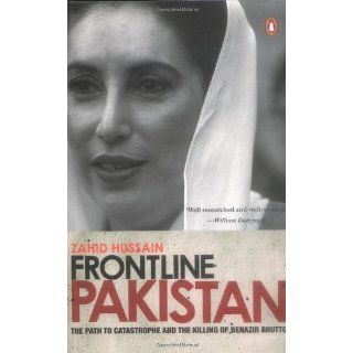 Frontline Pakistan: The Path to Catastrophe and the Killing of Benazir