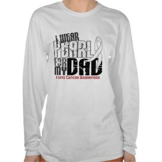 Wear Pearl For My Dad 6 Lung Cancer Shirts