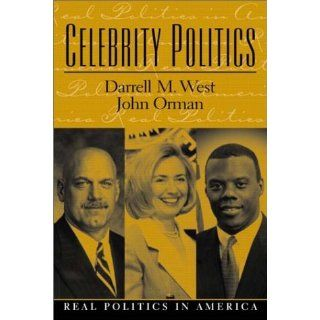 Celebrity Politics Darrell M. West, John M. Orman 9780130943255