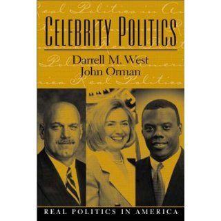 Celebrity Politics Darrell M. West, John M. Orman 9780130943255