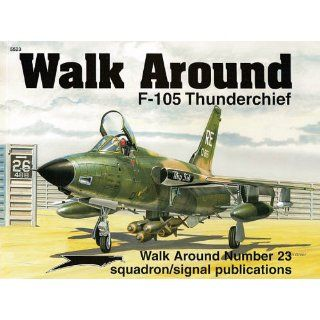 105 Thunderchief   Walk Around No. 23: Ken Neubeck: 9780897474184