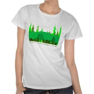 Por qué no te compras un bosque y te pierdes? T shirts