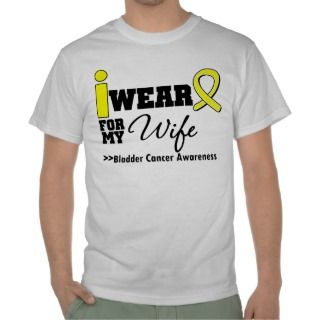 Bladder Cancer I Wear Yellow Ribbon For My Wife Tshirt