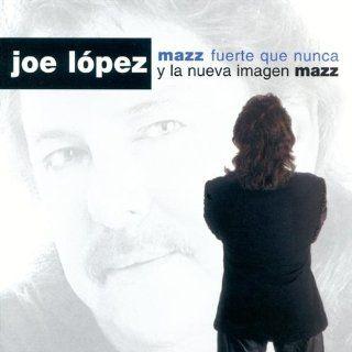 Mazz Fuerte Que Nunca Joe Lopez, Nueva Imagen Mazz Music