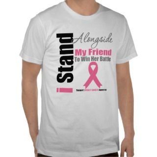 Breast Cancer I Stand Alongside My Friend Shirts
