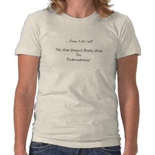 Rate My Endometriosis Pain?? T Shirt