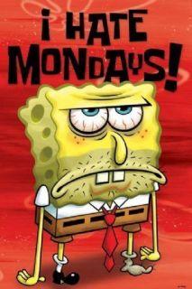 Sponge Bob I Hate Mondays Cartoon TV Humor Poster A6804