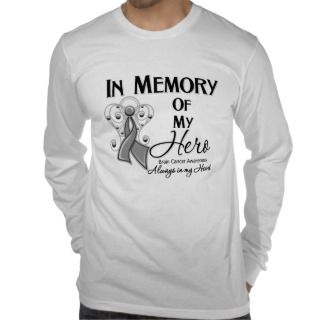 Brain Cancer In Memory of My Hero Tees