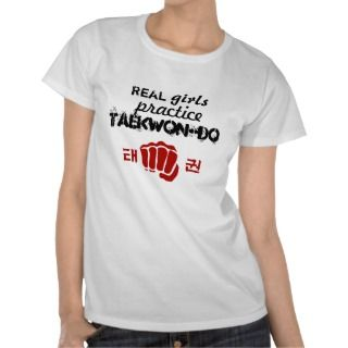 Real Girls Practice Taekwon Do Tees