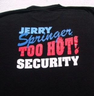 Jerry Springer Show Too Hot Security XL Promo T Shirt