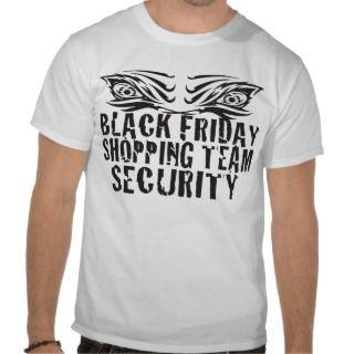 BLACK FRIDAY SHOPPING TEAM SECURITY T SHIRTS