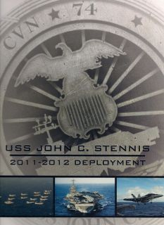 USS John C STENNIS CVN 74 Deployment Cruise Book Year Log 2011 2012
