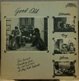 John Koerner Dave Ray Tony Glover Good Old LP Mint Promo MCR 172 Live 1972