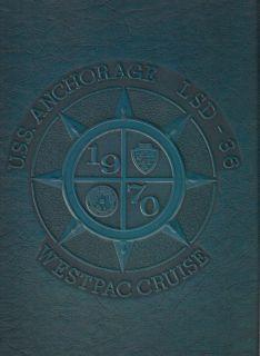 USS ANCHORAGE LSD 36 WESTPAC DEPLOYMENT CRUISE BOOK YEAR LOG 1970
