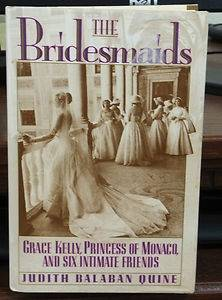The Bridesmaids by Judith B Quine Grace Kelly Princess of Monaco