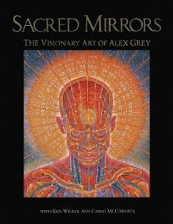 Mirrors The Visionary Art of Alex Grey Alex Grey Ken Wilber Carlo McC