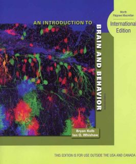 SHIP An Introduction to Brain and Behavior by Kolb 3rd Edition