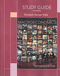Macroeconomics by Kelly Krugman and Wells 2nd Edition Study Guide