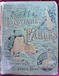C1880 La Fontaines Fables Illustrated by Gustave Dore