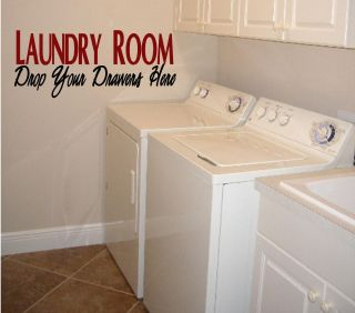 Laundry Room  DROP DRAWERS*Vinyl Lettering*Quotes*Wall Decals