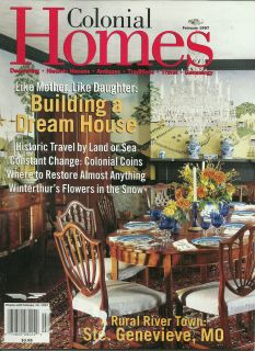Colonial Homes Magazine February 1997 Winterthurs Flowers Colonial
