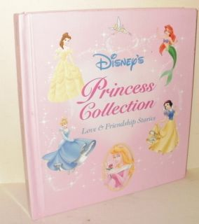 Disneys Princess Storybook Collection Love and Friendship Stories HC