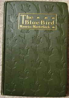 The Blue Bird Maurice Maeterlinck 1909 1st