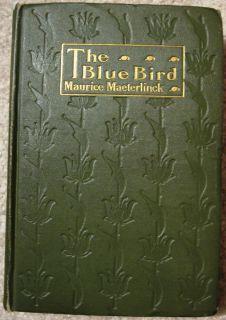 The Blue Bird Maurice Maeterlinck 1909 1st