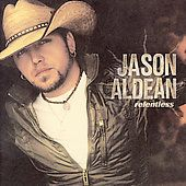Relentless by Jason Aldean CD, May 2007, Broken Bow