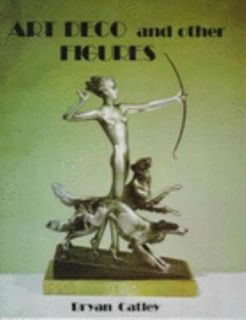 Art Deco and Other Figures by Bryan Catley 1978, Hardcover, Reprint