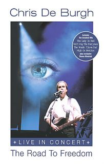 Chris de Burgh   Live in Concert The Road to Freedom DVD, 2005