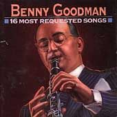 16 Most Requested Songs by Benny Goodman CD, Jul 1993, Legacy