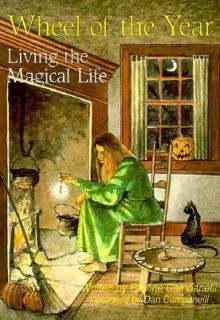 Wheel of the Year Living the Magical Life by Dan Campanelli and