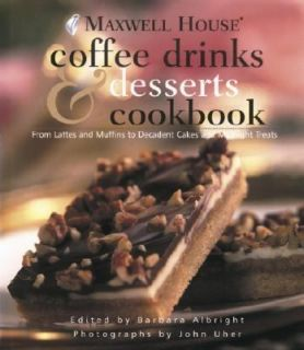 Maxwell House Coffee Drinks and Desserts Cookbook From Lattes and