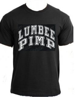 LUMBEE PIMP Native American Indian fun clothing t shirt