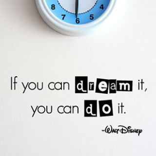 If you can dream it, you can do it. Walt Disney Vinyl Quote Decals