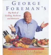 George Foreman Big Book Grilling Barbecue and Rotisserie Mor e George