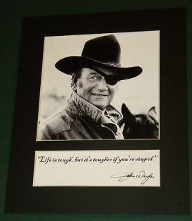 Newly listed JOHN WAYNE MATTED REPRINT SIGNED LIFE IS TOUGH QUOTE