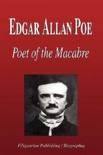 Edgar Allan Poe Poet of the Macabre (Biography)