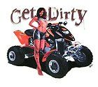 GET DIRTY OFF ROAD MUD RACER 4 WHEELER SEXY BIKER GIRL MOTORCYCLE T
