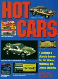 Hot Cars A Collectors Ultimate Source for Hot Wheels, Matchbox and